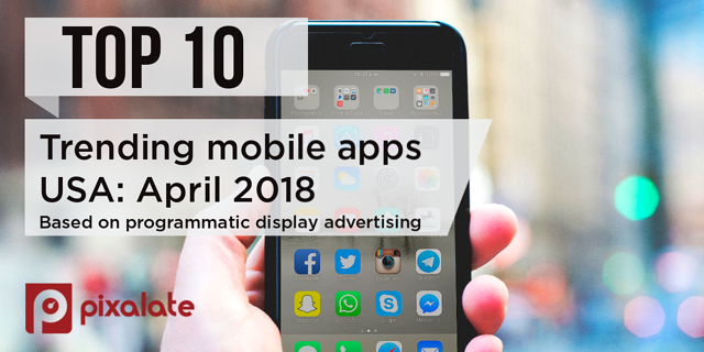 April-2018-trending-mobile-apps-(display)-blog-header (1)