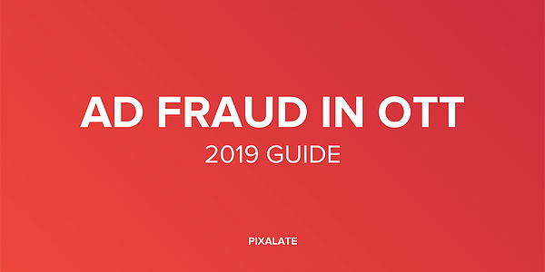 ad-fraud-in-ott-2019-guide
