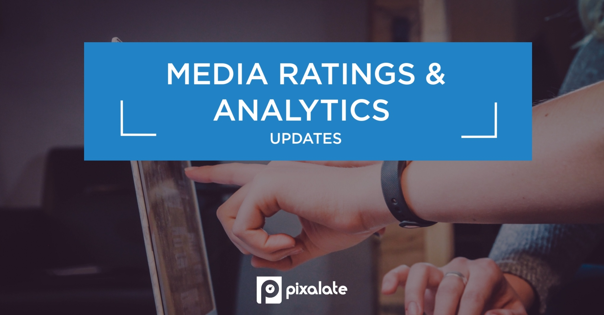 pixalate-media-ratings-analytics-dashboard-updates