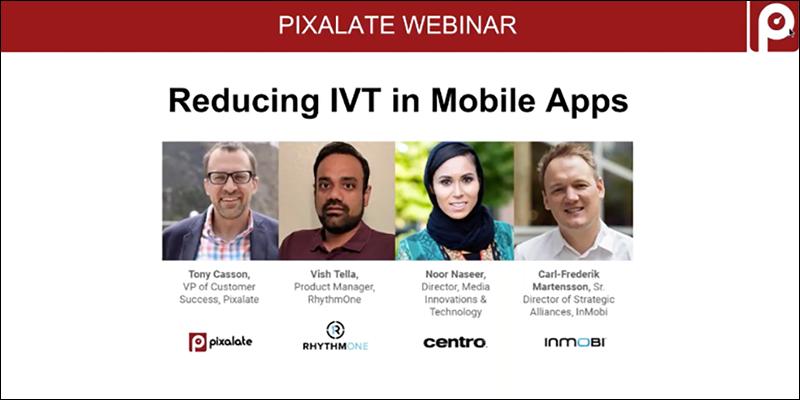 pixalate-webinar-ivt-reducing-mobile-app-ad-fraud