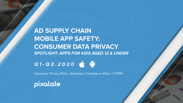 q3-2020-mobile-app-safety-report-pixalate