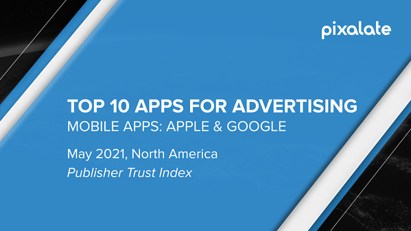 top-10-mobile-apps-north-america-may-2021-header