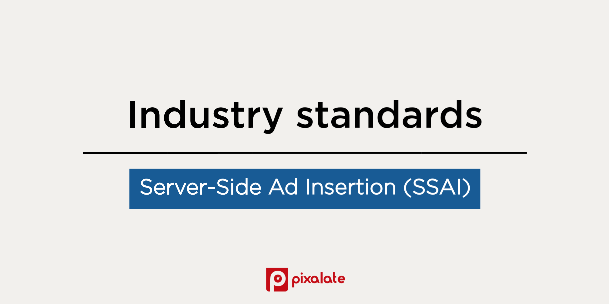 What Are Industry Standards For Server Side Ad Insertion